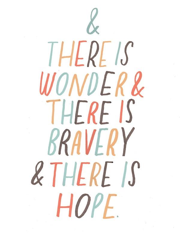 wonder, bravery, hope
